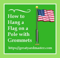 how to hang a flag on a pole with grommets manual