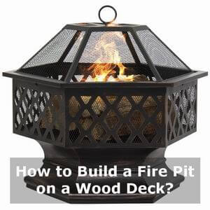 how to build a fire pit on a wood deck