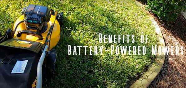 benefits of battery powered mowers any good