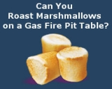 Can You Roast Marshmallows on a Gas Fire Pit Table?