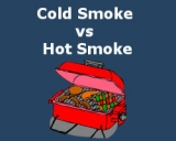 Cold Smoke vs Hot Smoke