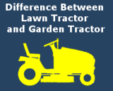 Difference between Lawn Tractor and Garden Tractor