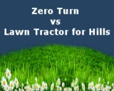 Zero Turn vs Lawn Tractor for Hills